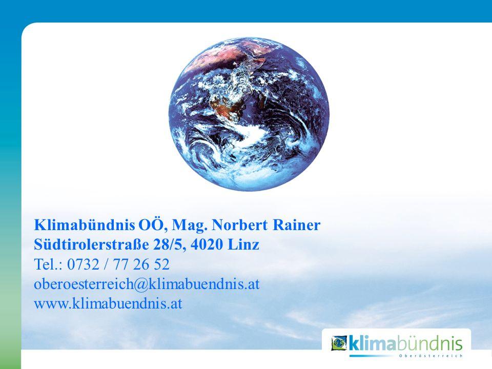 Klimabündnis OÖ, Mag. Norbert Rainer Südtirolerstraße 28/5, 4020 Linz Tel.: 0732 / 77 26 52 oberoesterreich@klimabuendnis.at www.klimabuendnis.at