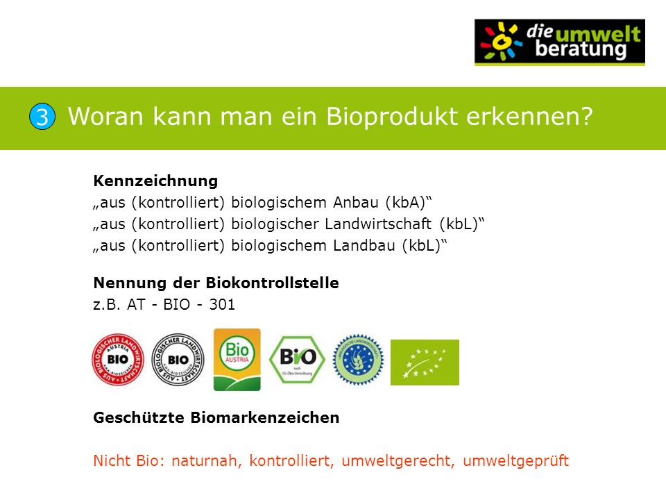 Kennzeichnung aus (kontrolliert) biologischem Anbau (kbA) aus (kontrolliert) biologischer Landwirtschaft (kbL) aus (kontrolliert) biologischem Landbau