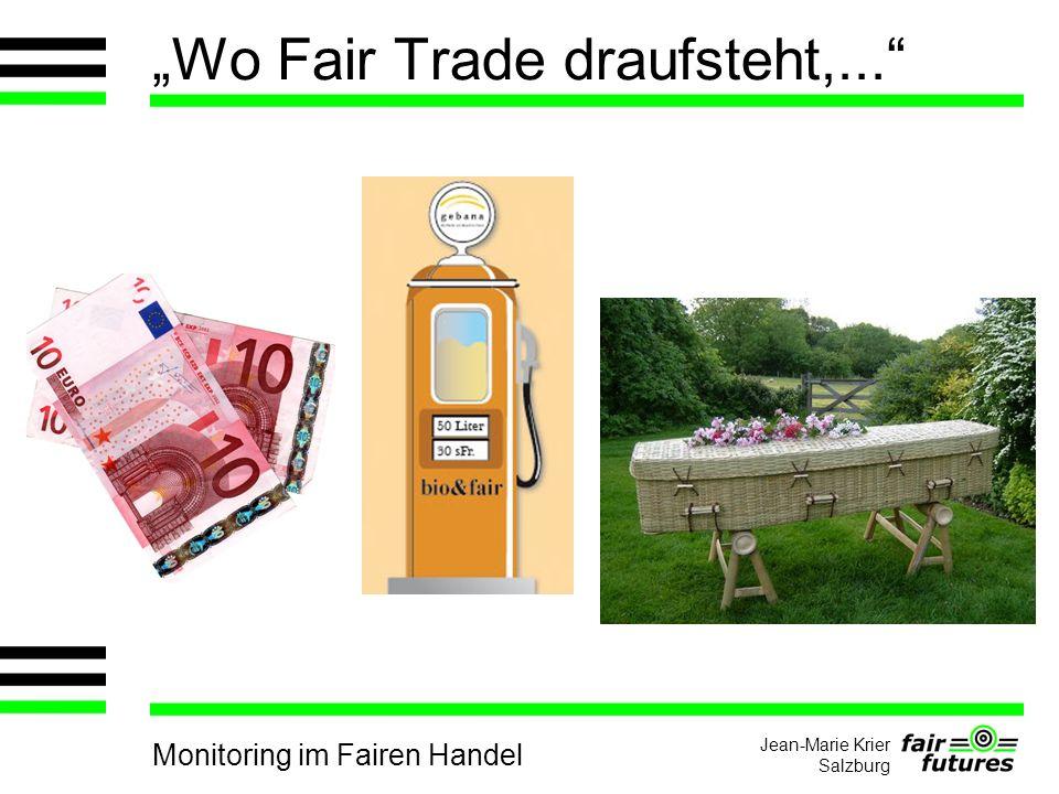 Monitoring im Fairen Handel Jean-Marie Krier Salzburg Wo Fair Trade draufsteht,...