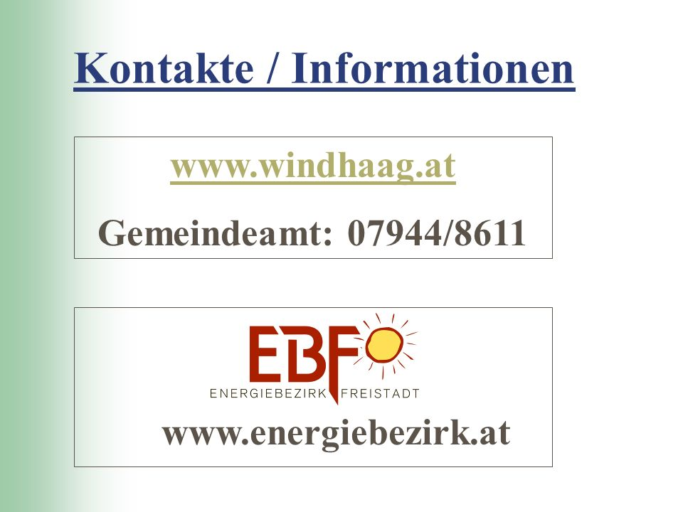 Kontakte / Informationen www.windhaag.at Gemeindeamt: 07944/8611 www.energiebezirk.at