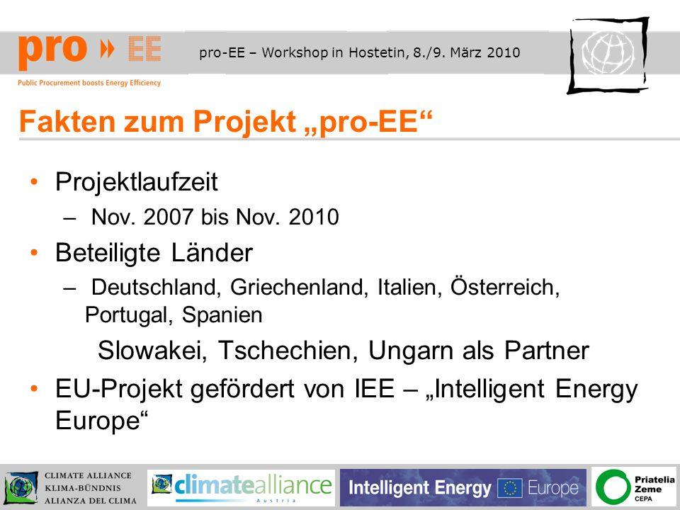 pro-EE – Workshop in Hostetin, 8./9. März 2010 Fakten zum Projekt pro-EE Projektlaufzeit – Nov.