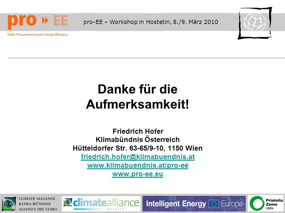 pro-EE – Workshop in Hostetin, 8./9. März 2010 Danke für die Aufmerksamkeit.