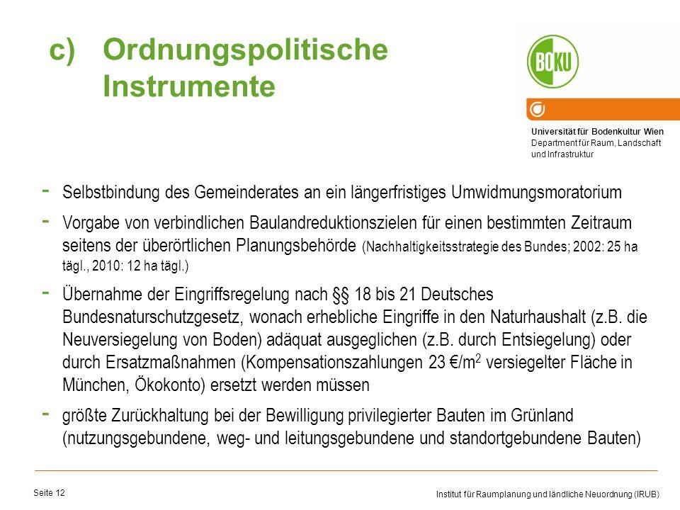 Universität für Bodenkultur Wien Department für Raum, Landschaft und Infrastruktur Institut für Raumplanung und ländliche Neuordnung (IRUB) Seite 12 -