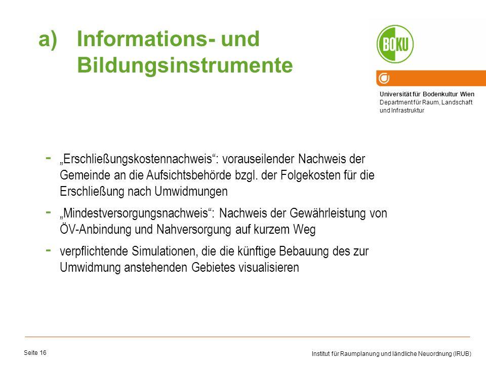 Universität für Bodenkultur Wien Department für Raum, Landschaft und Infrastruktur Institut für Raumplanung und ländliche Neuordnung (IRUB) Seite 16 -