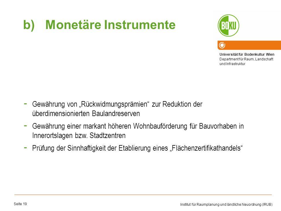 Universität für Bodenkultur Wien Department für Raum, Landschaft und Infrastruktur Institut für Raumplanung und ländliche Neuordnung (IRUB) Seite 19 -