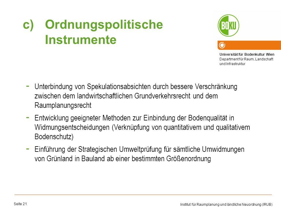 Universität für Bodenkultur Wien Department für Raum, Landschaft und Infrastruktur Institut für Raumplanung und ländliche Neuordnung (IRUB) Seite 21 -