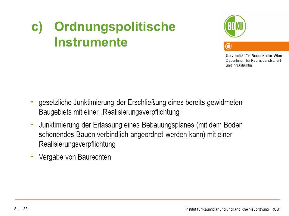 Universität für Bodenkultur Wien Department für Raum, Landschaft und Infrastruktur Institut für Raumplanung und ländliche Neuordnung (IRUB) Seite 33 -