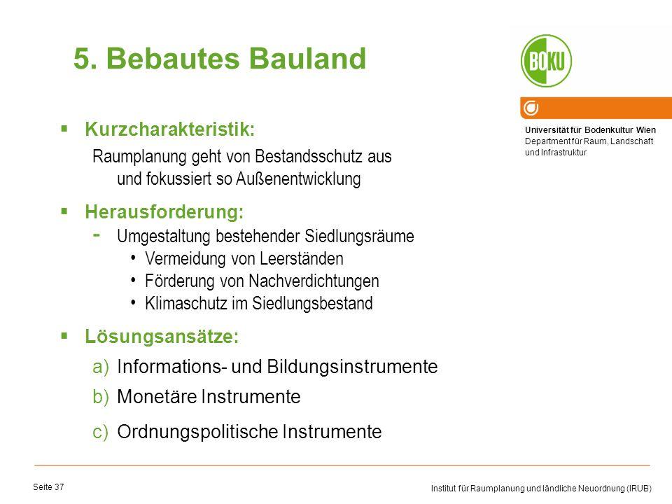 Universität für Bodenkultur Wien Department für Raum, Landschaft und Infrastruktur Institut für Raumplanung und ländliche Neuordnung (IRUB) Seite 37 K