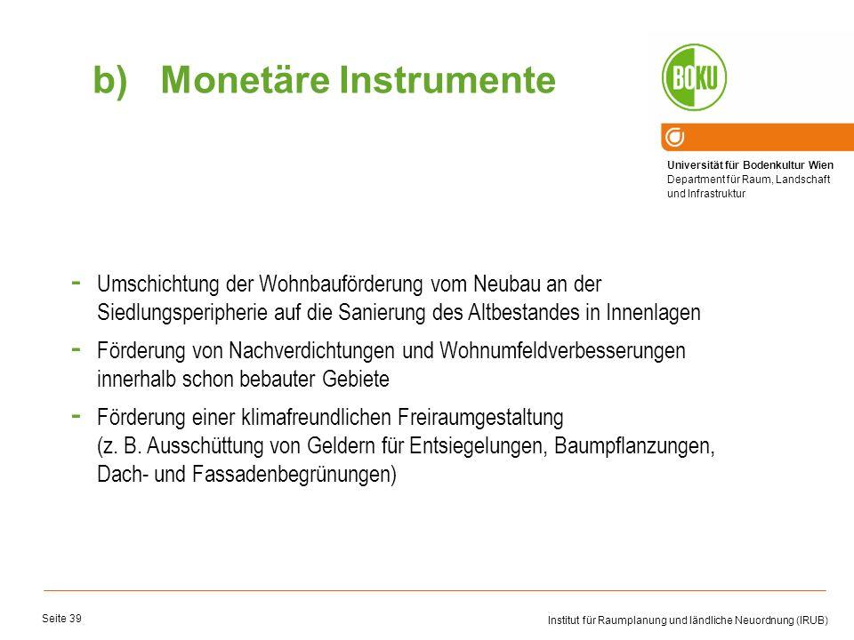 Universität für Bodenkultur Wien Department für Raum, Landschaft und Infrastruktur Institut für Raumplanung und ländliche Neuordnung (IRUB) Seite 39 -