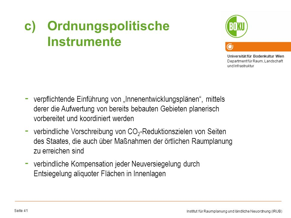 Universität für Bodenkultur Wien Department für Raum, Landschaft und Infrastruktur Institut für Raumplanung und ländliche Neuordnung (IRUB) Seite 41 -