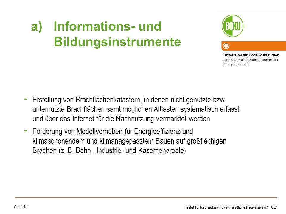 Universität für Bodenkultur Wien Department für Raum, Landschaft und Infrastruktur Institut für Raumplanung und ländliche Neuordnung (IRUB) Seite 44 -
