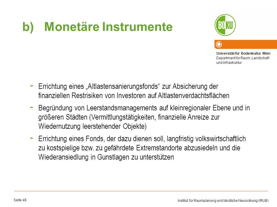 Universität für Bodenkultur Wien Department für Raum, Landschaft und Infrastruktur Institut für Raumplanung und ländliche Neuordnung (IRUB) Seite 46 -