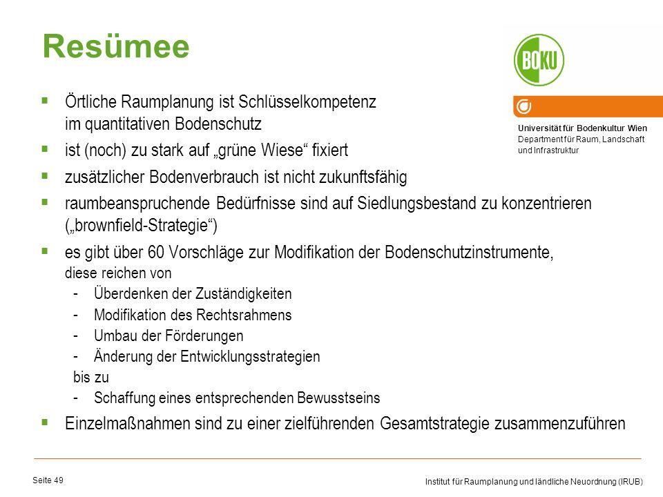 Universität für Bodenkultur Wien Department für Raum, Landschaft und Infrastruktur Institut für Raumplanung und ländliche Neuordnung (IRUB) Seite 49 R