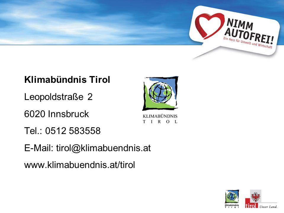 Klimabündnis Tirol Leopoldstraße 2 6020 Innsbruck Tel.: 0512 583558 E-Mail: tirol@klimabuendnis.at www.klimabuendnis.at/tirol