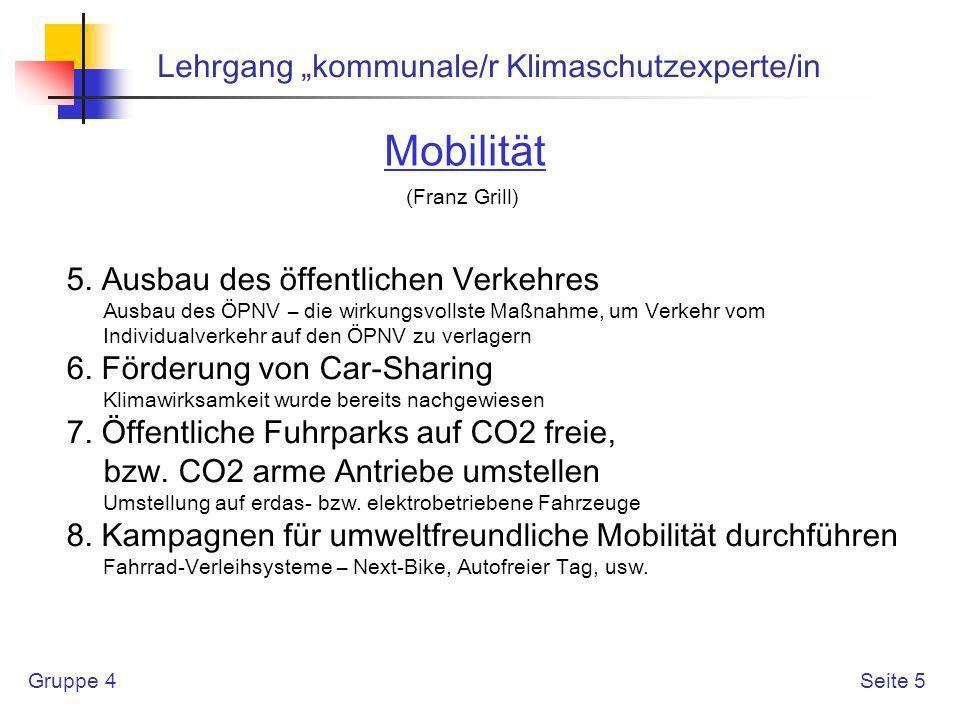Gruppe 4 Lehrgang kommunale/r Klimaschutzexperte/in Seite 6 Landwirtschaft (Georg Urban) 1.Zielgruppen der Arbeitsgruppe Landwirte Konsumenten landwirtschaftlicher Produkte (Nahrungsmittel, Energieträger) 2.