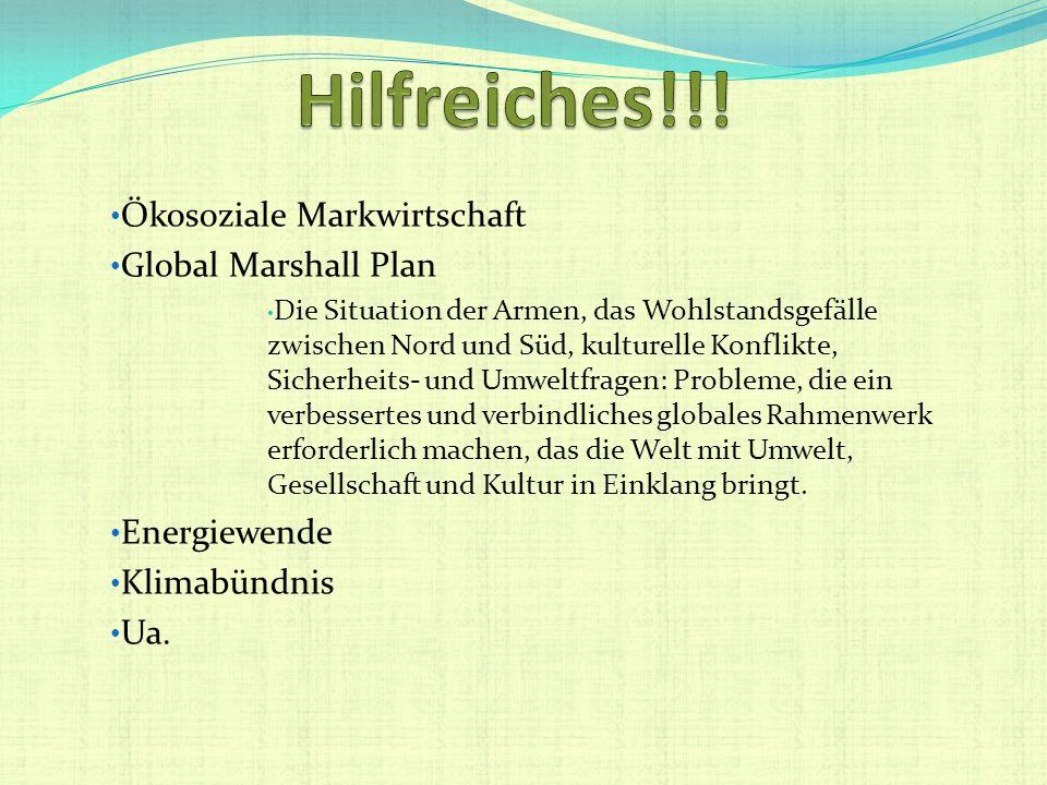 Ökosoziale Markwirtschaft Global Marshall Plan Die Situation der Armen, das Wohlstandsgefälle zwischen Nord und Süd, kulturelle Konflikte, Sicherheits
