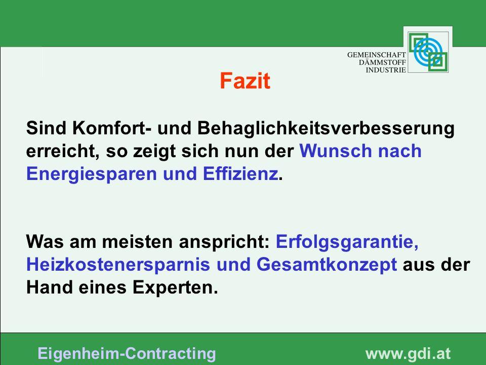 www. gdi.at Eigenheim-Contracting Sind Komfort- und Behaglichkeitsverbesserung erreicht, so zeigt sich nun der Wunsch nach Energiesparen und Effizienz