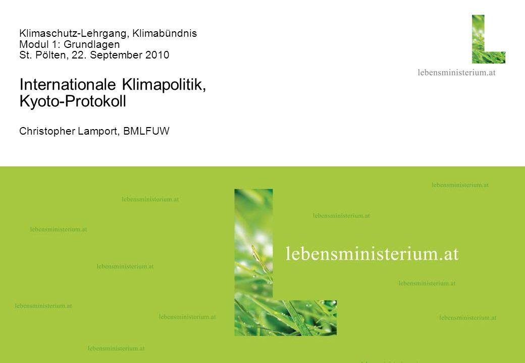Seite 126.04.2014 Klimaschutz-Lehrgang, Klimabündnis Modul 1: Grundlagen St. Pölten, 22. September 2010 Internationale Klimapolitik, Kyoto-Protokoll C