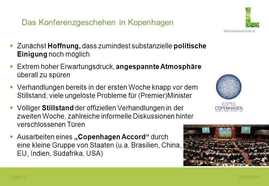 Seite 12 26.04.2014 Das Konferenzgeschehen in Kopenhagen Zunächst Hoffnung, dass zumindest substanzielle politische Einigung noch möglich Extrem hoher