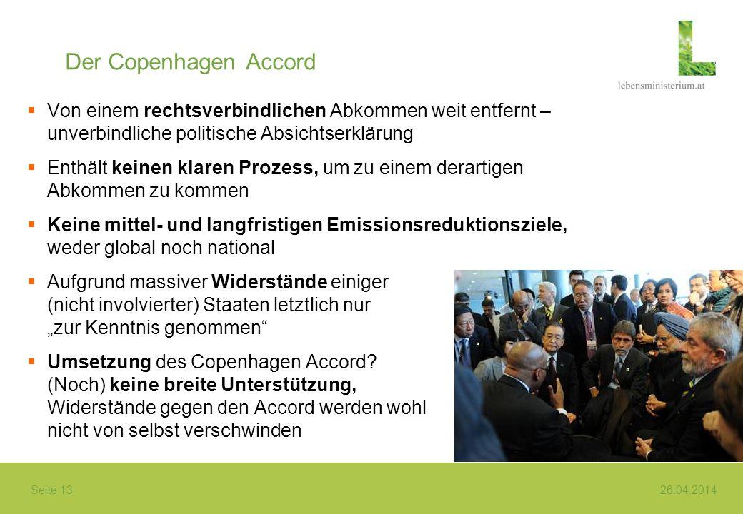 Seite 13 26.04.2014 Der Copenhagen Accord Von einem rechtsverbindlichen Abkommen weit entfernt – unverbindliche politische Absichtserklärung Enthält k