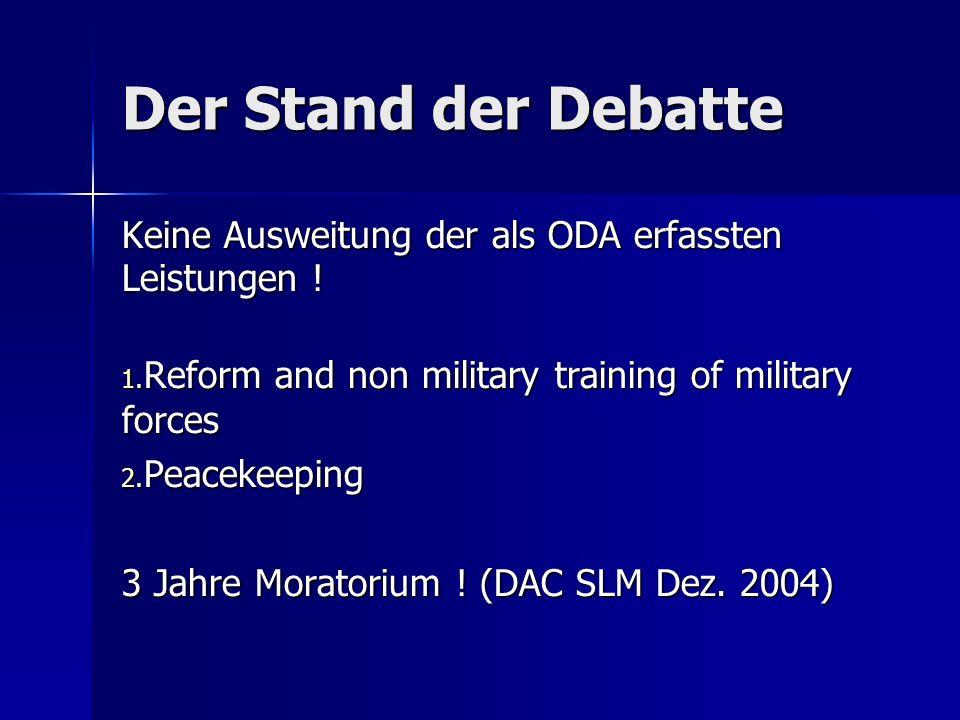 Der Stand der Debatte Keine Ausweitung der als ODA erfassten Leistungen .