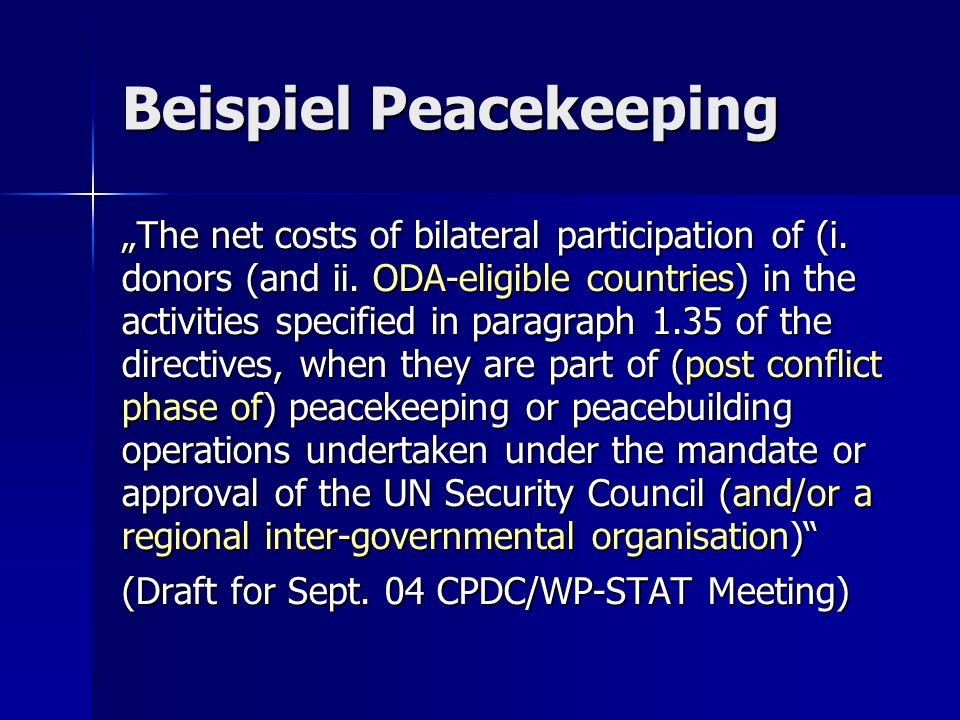 Beispiel Peacekeeping The net costs of bilateral participation of (i.
