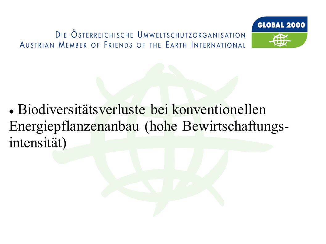 Biodiversitätsverluste bei konventionellen Energiepflanzenanbau (hohe Bewirtschaftungs- intensität)