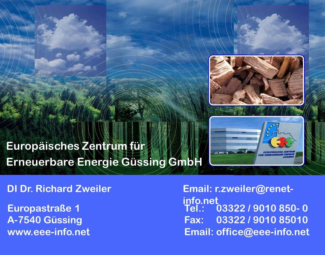 Europastraße 1Tel.: 03322 / 9010 850- 0 A-7540 GüssingFax: 03322 / 9010 85010 www.eee-info.netEmail: office@eee-info.net Europäisches Zentrum für Erneuerbare Energie Güssing GmbH DI Dr.
