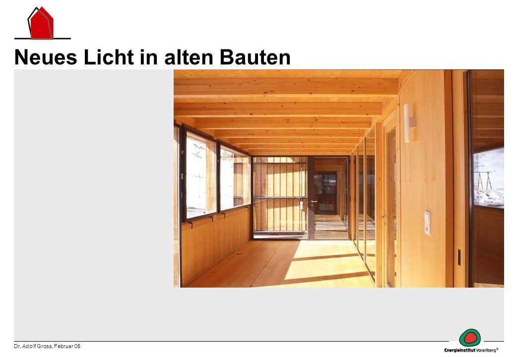 Dr. Adolf Gross, Februar 05 Neues Licht in alten Bauten