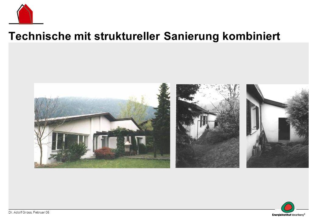 Dr. Adolf Gross, Februar 05 Technische mit struktureller Sanierung kombiniert