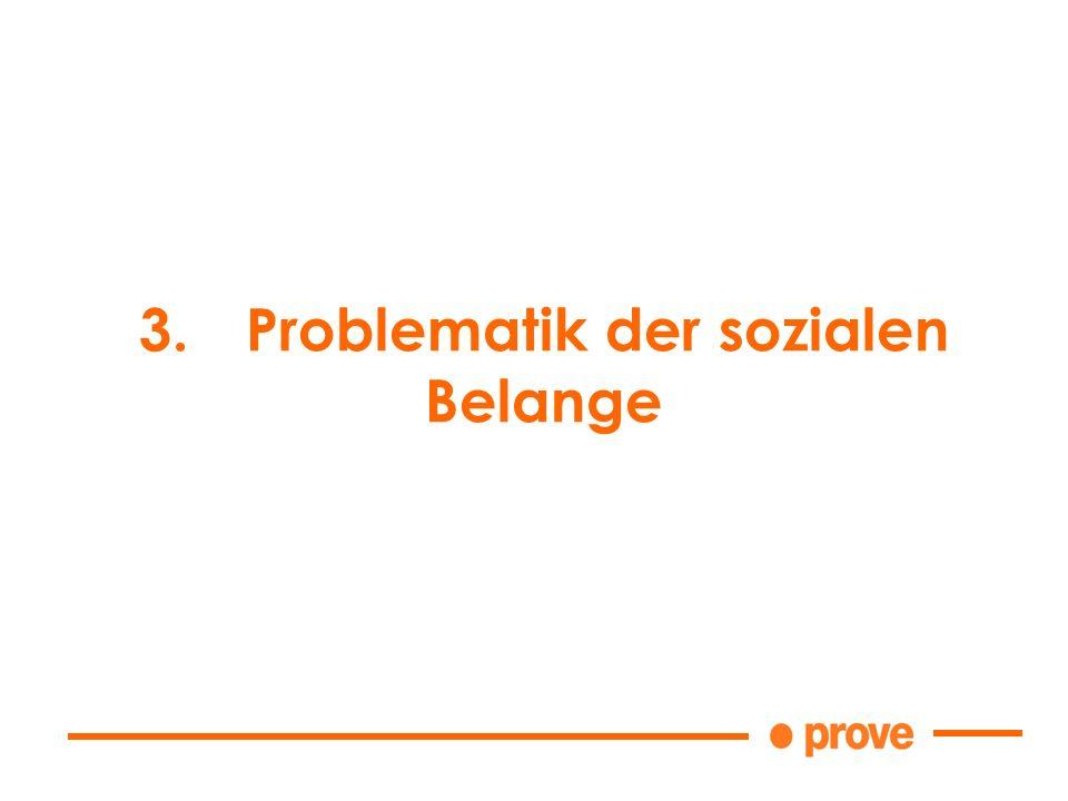 3.Problematik der sozialen Belange