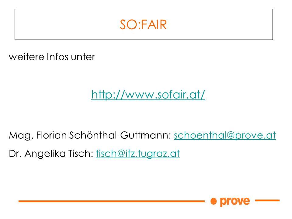 weitere Infos unter http://www.sofair.at/ Mag. Florian Schönthal-Guttmann: schoenthal@prove.atschoenthal@prove.at Dr. Angelika Tisch: tisch@ifz.tugraz