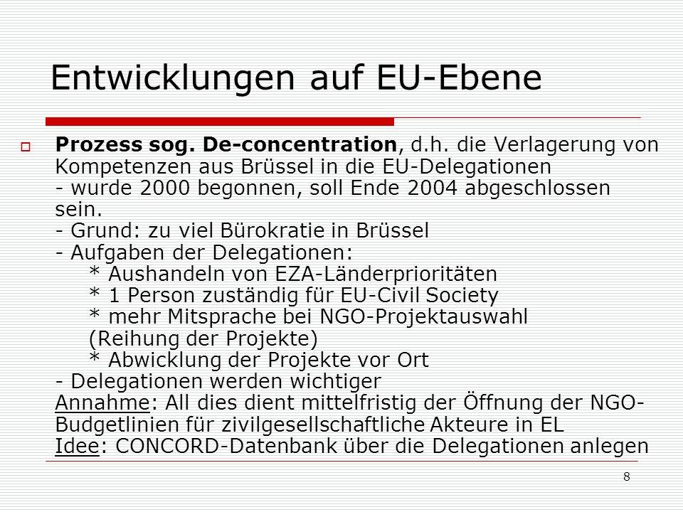 8 Entwicklungen auf EU-Ebene Prozess sog. De-concentration, d.h.