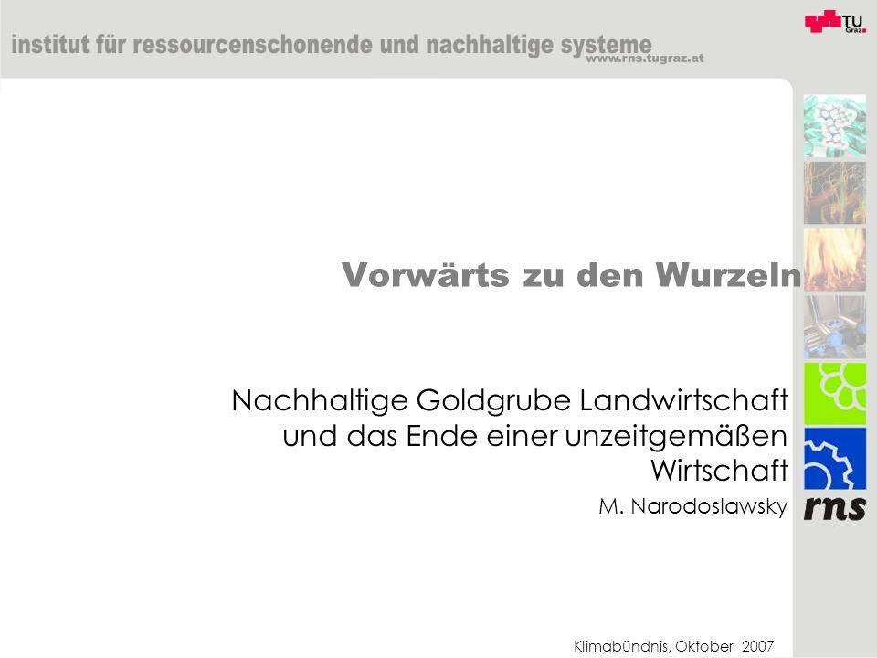 Klimabündnis, Oktober 2007 Vorwärts zu den Wurzeln Nachhaltige Goldgrube Landwirtschaft und das Ende einer unzeitgemäßen Wirtschaft M.