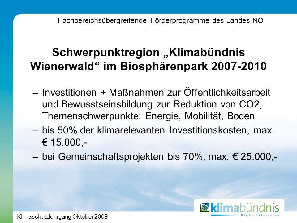 Klimaschutzlehrgang Oktober 2009 –Investitionen + Maßnahmen zur Öffentlichkeitsarbeit und Bewusstseinsbildung zur Reduktion von CO2, Themenschwerpunkte: Energie, Mobilität, Boden –bis 50% der klimarelevanten Investitionskosten, max.