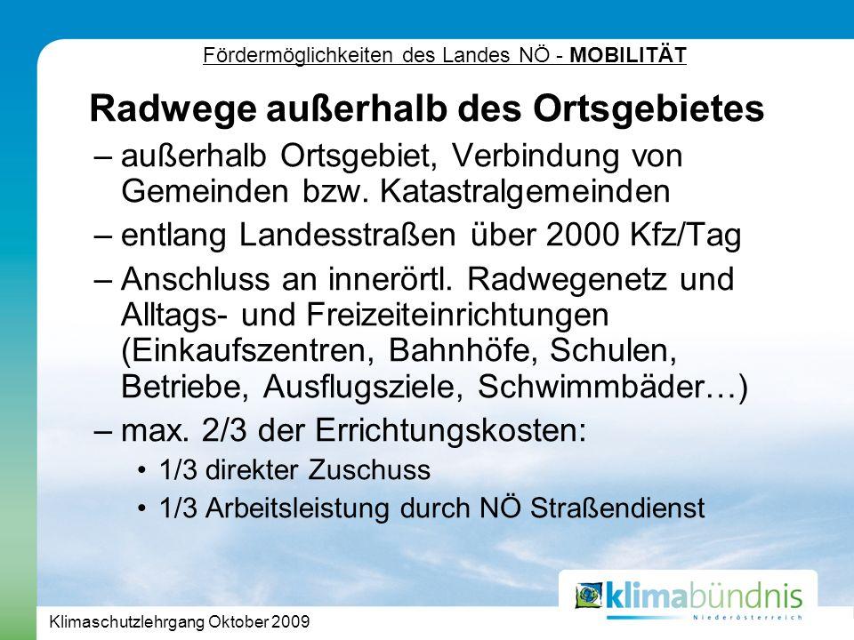 Klimaschutzlehrgang Oktober 2009 Radwege außerhalb des Ortsgebietes –außerhalb Ortsgebiet, Verbindung von Gemeinden bzw.