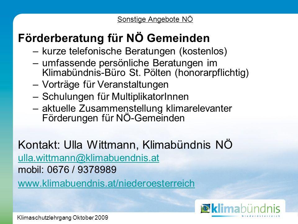 Klimaschutzlehrgang Oktober 2009 Förderberatung für NÖ Gemeinden –kurze telefonische Beratungen (kostenlos) –umfassende persönliche Beratungen im Klimabündnis-Büro St.