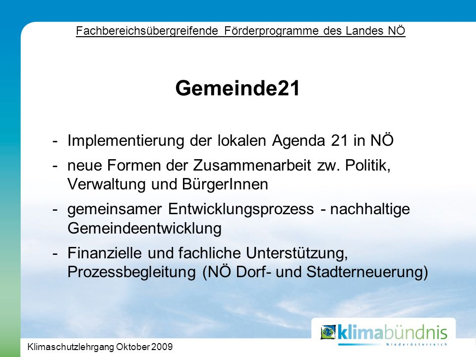 Klimaschutzlehrgang Oktober 2009 -Implementierung der lokalen Agenda 21 in NÖ -neue Formen der Zusammenarbeit zw.