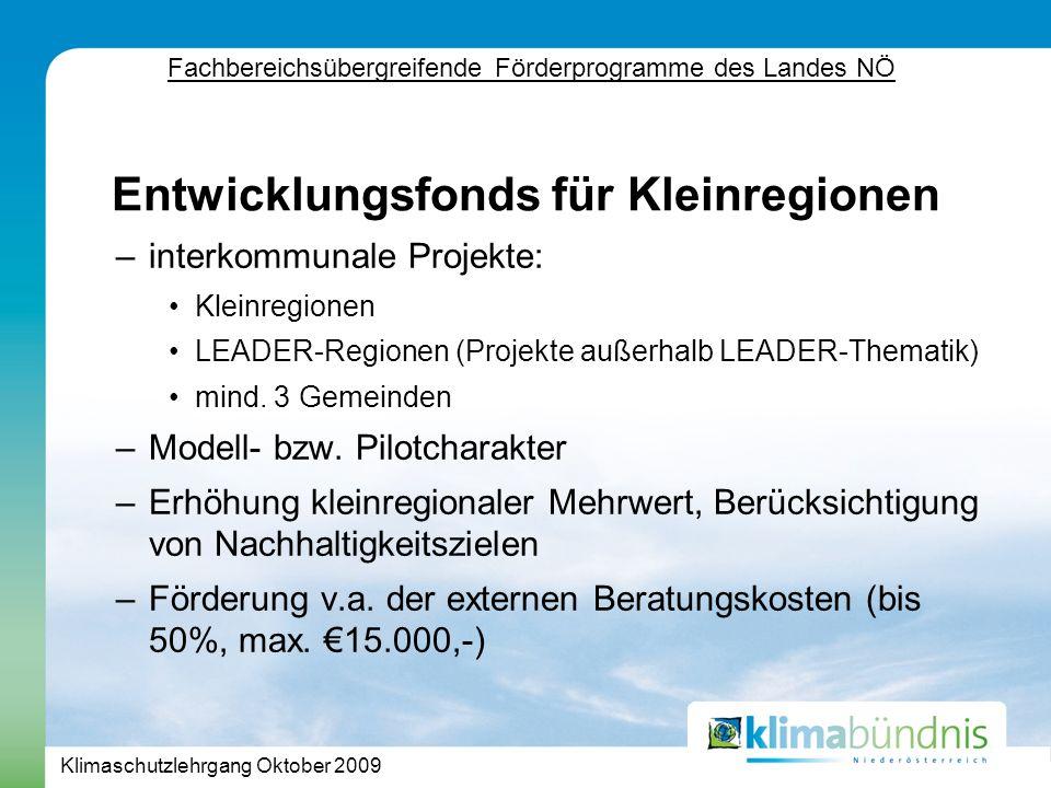 Klimaschutzlehrgang Oktober 2009 –interkommunale Projekte: Kleinregionen LEADER-Regionen (Projekte außerhalb LEADER-Thematik) mind.