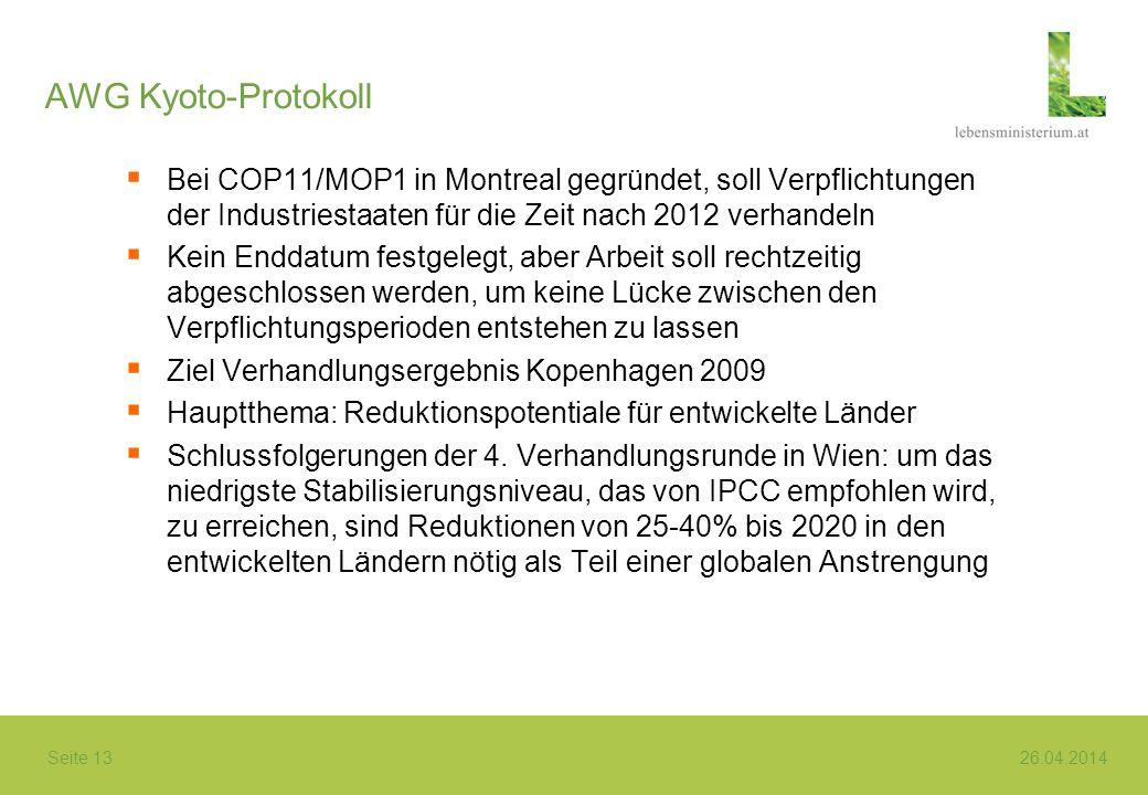 Seite 13 26.04.2014 AWG Kyoto-Protokoll Bei COP11/MOP1 in Montreal gegründet, soll Verpflichtungen der Industriestaaten für die Zeit nach 2012 verhand