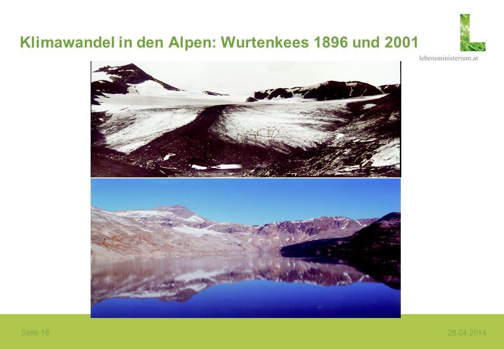 Seite 18 26.04.2014 Klimawandel in den Alpen: Wurtenkees 1896 und 2001