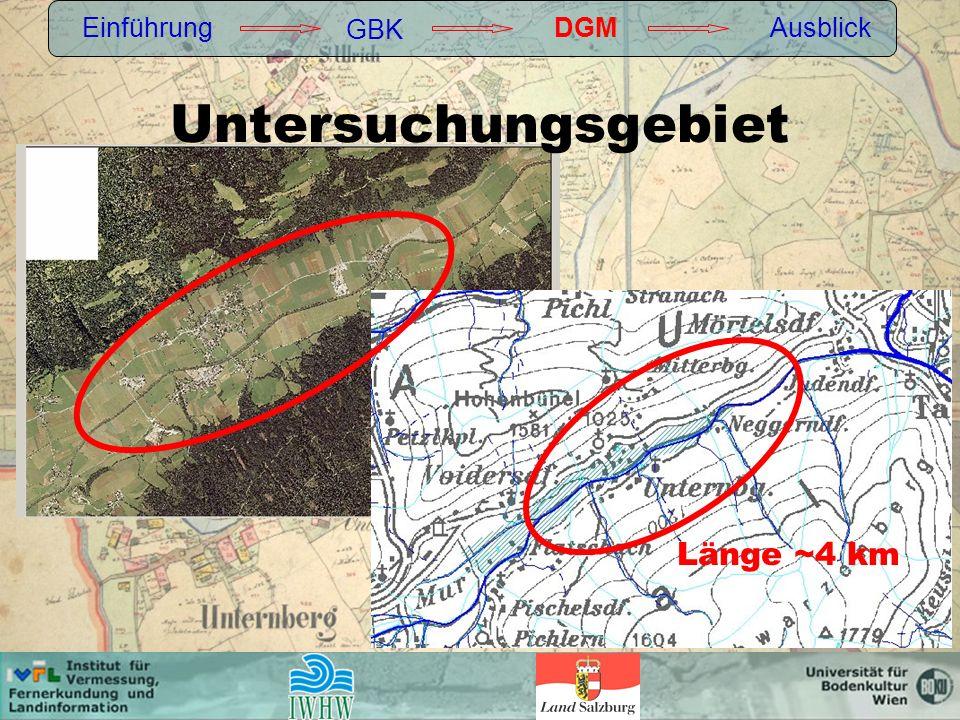 Untersuchungsgebiet Einführung GBK DGMAusblick Länge ~4 km
