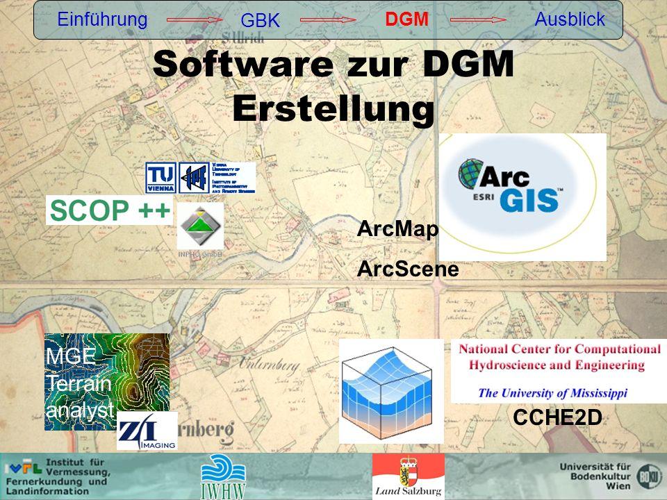 Software zur DGM Erstellung Einführung GBK DGMAusblick MGE Terrain analyst CCHE2D ArcMap ArcScene