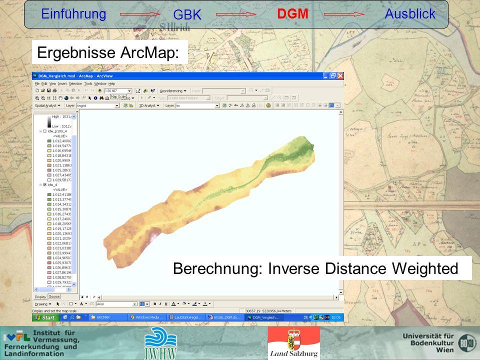 Einführung GBK DGMAusblick Ergebnisse ArcMap: Berechnung: Inverse Distance Weighted