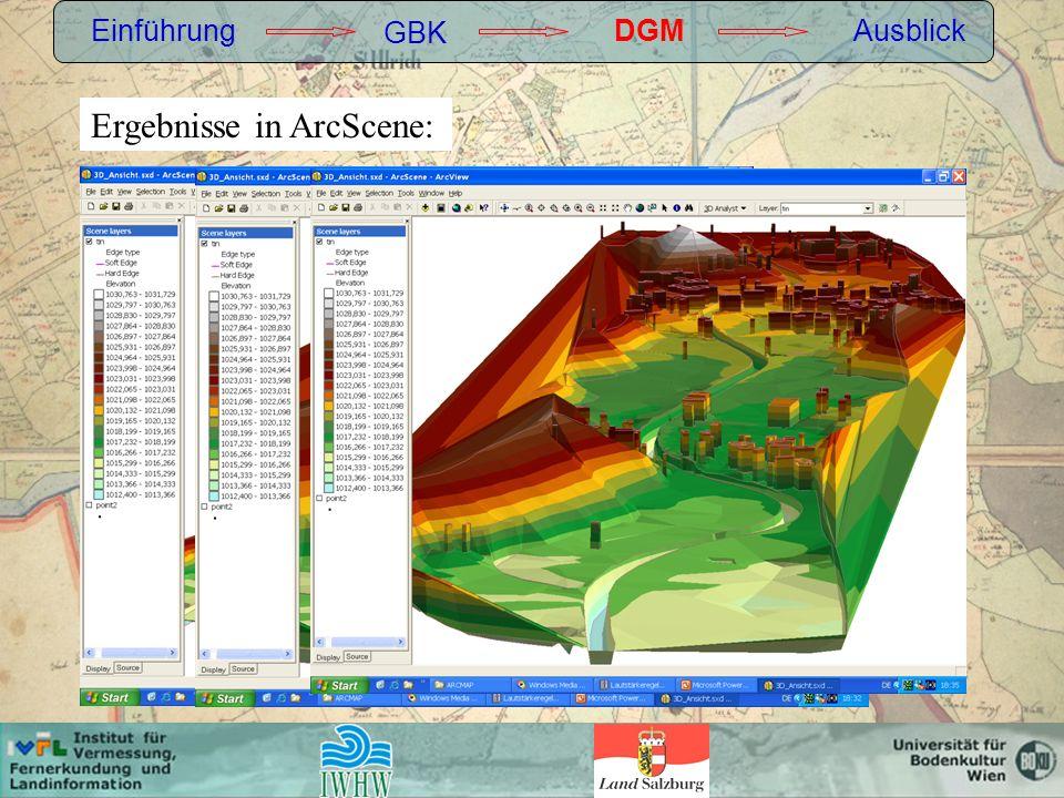 Einführung GBK DGMAusblick Ergebnisse in ArcScene: