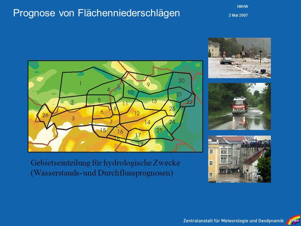 2 Mai 2007 IWHW Prognose von Flächenniederschlägen Gebietseinteilung für hydrologische Zwecke (Wasserstands- und Durchflussprognosen)