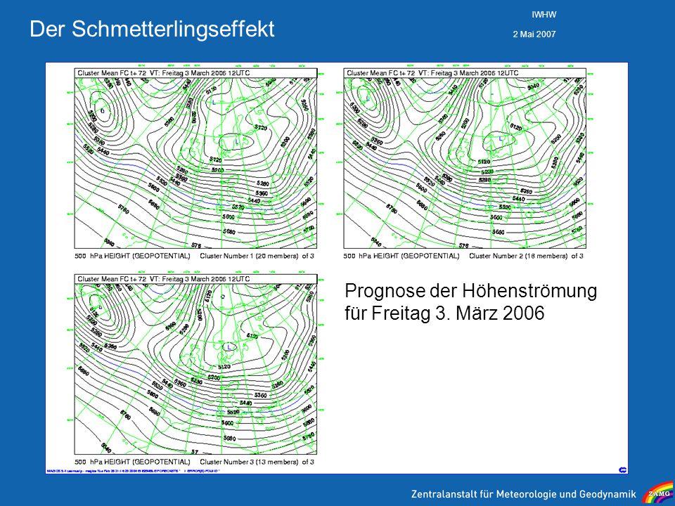 2 Mai 2007 IWHW Der Schmetterlingseffekt Prognose der Höhenströmung für Freitag 3. März 2006