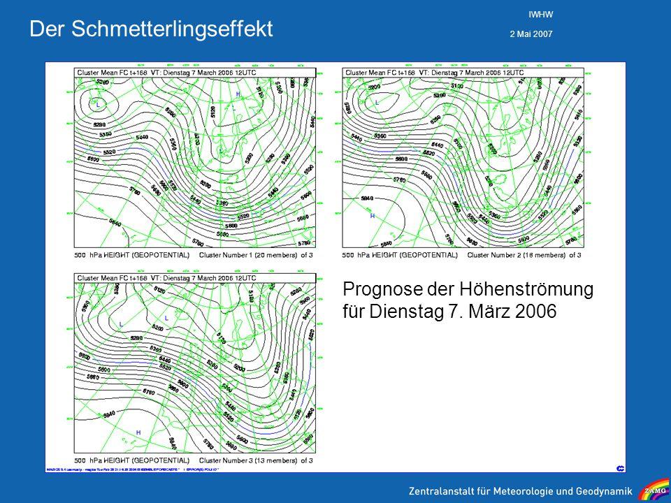 2 Mai 2007 IWHW Der Schmetterlingseffekt Prognose der Höhenströmung für Dienstag 7. März 2006