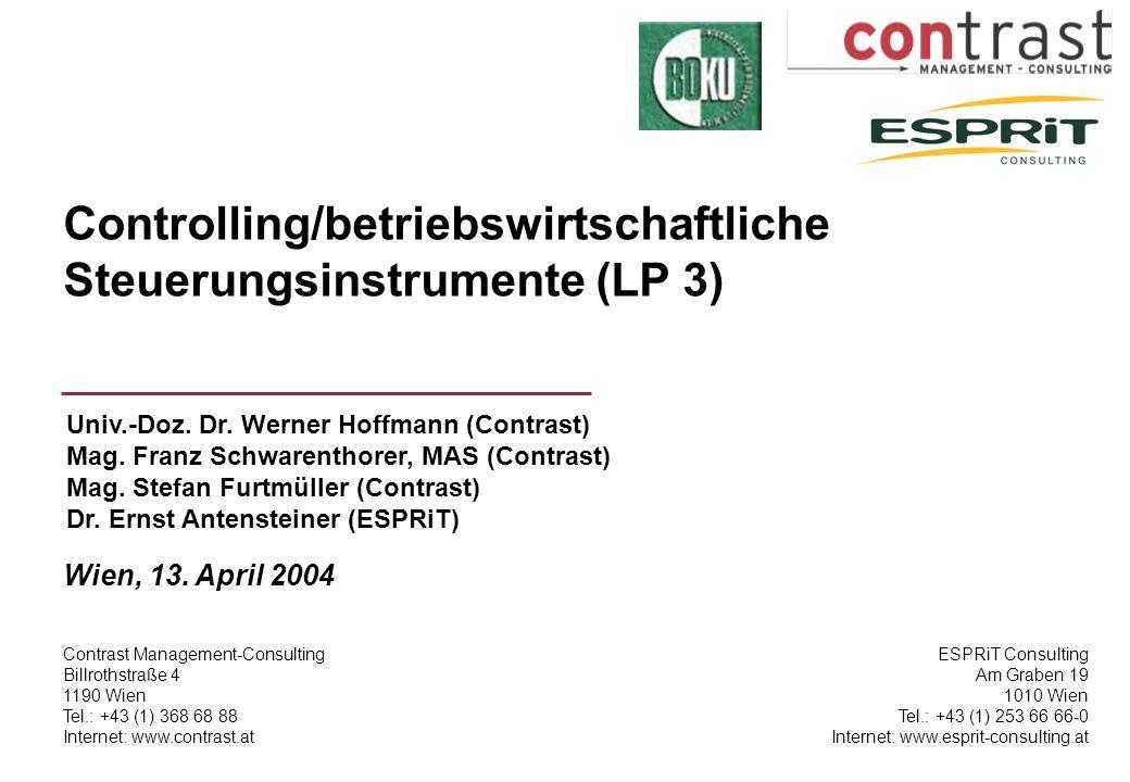 Contrast Management-Consulting Billrothstraße 4 1190 Wien Tel.: +43 (1) 368 68 88 Internet: www.contrast.at Controlling/betriebswirtschaftliche Steuer