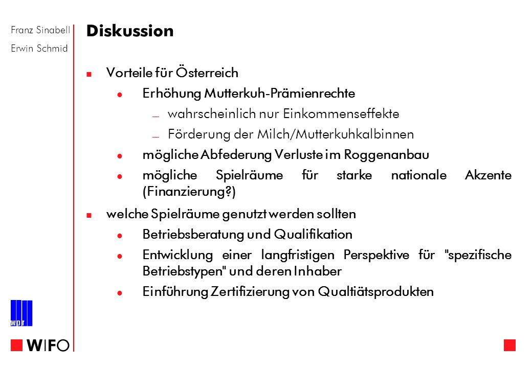 Franz Sinabell Erwin Schmid WIFOWIFO Diskussion Vorteile für Österreich Erhöhung Mutterkuh-Prämienrechte wahrscheinlich nur Einkommenseffekte Förderun